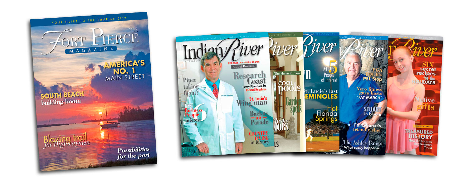 ONE YEAR SUBSCRIPTION TO FORT PIERCE MAGAZINE AND INDIAN RIVER